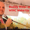 Buddy Rizer WINC-FM Wake-Up Show